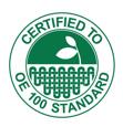 certified to OE 100 standard